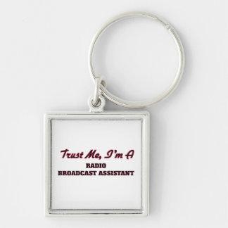 Trust me I'm a Radio Broadcast Assistant Key Chain