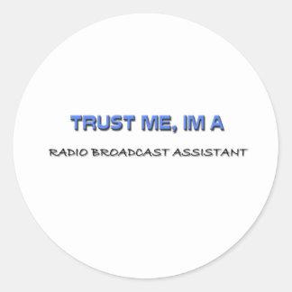 Trust Me I'm a Radio Broadcast Assistant Round Sticker