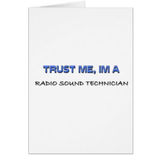 Trust Me I'm a Radio Sound Technician Greeting Card