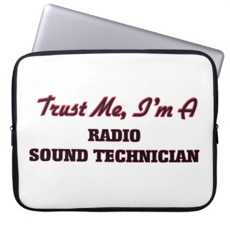 Trust me I'm a Radio Sound Technician Computer Sleeve