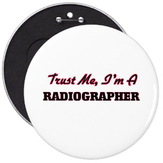 Trust me I'm a Radiographer Buttons
