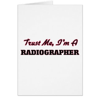 Trust me I'm a Radiographer Greeting Card