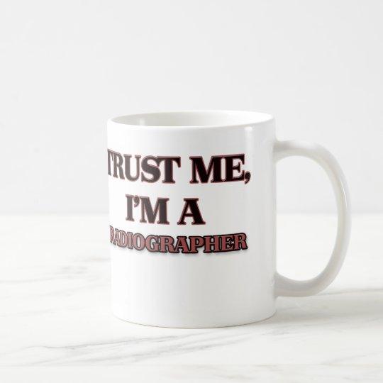 Trust Me I'm A RADIOGRAPHER Coffee Mug