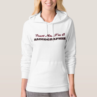 Trust me I'm a Radiographer Hooded Pullover