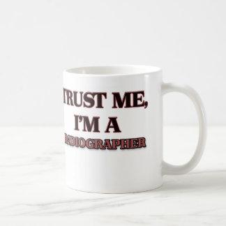 Trust Me I'm A RADIOGRAPHER Mugs