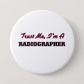 Trust me I'm a Radiographer Pinback Button
