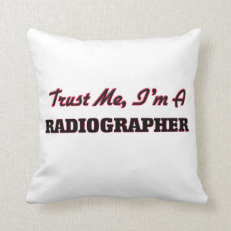 Trust me I'm a Radiographer Throw Pillow