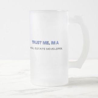 Trust Me I'm a Real Estate Developer Frosted Glass Beer Mug