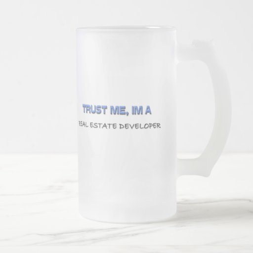 Trust Me I'm a Real Estate Developer Mugs