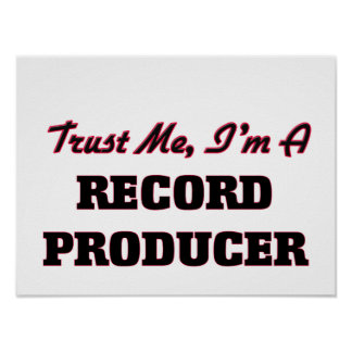 Trust me I'm a Record Producer Posters