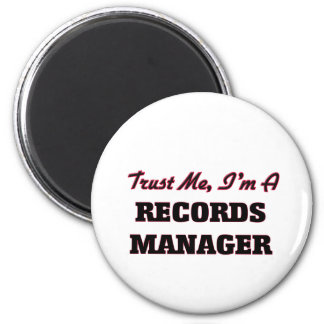 Trust me I'm a Records Manager 2 Inch Round Magnet