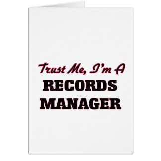 Trust me I'm a Records Manager Greeting Cards