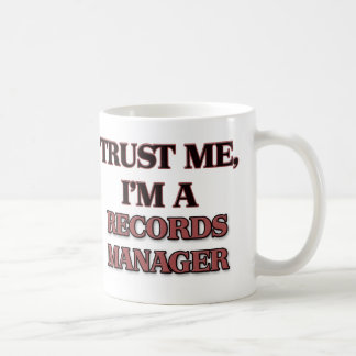 Trust Me I'm A RECORDS MANAGER Coffee Mugs