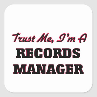 Trust me I'm a Records Manager Square Stickers