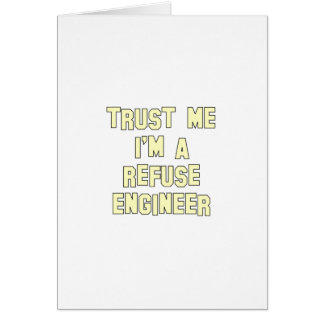 Trust Me I'm a Refuse Engineer Card