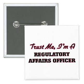 Trust me I'm a Regulatory Affairs Officer Pins