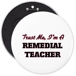 Trust me I'm a Remedial Teacher Pinback Buttons