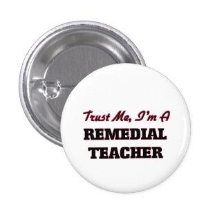 Trust me I'm a Remedial Teacher Pinback Button