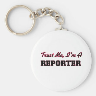 Trust me I'm a Reporter Keychains