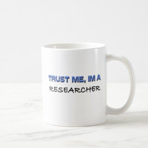 Trust Me I'm a Researcher Classic White Coffee Mug