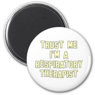 Trust Me I'm a Respiratory Therapist Fridge Magnet