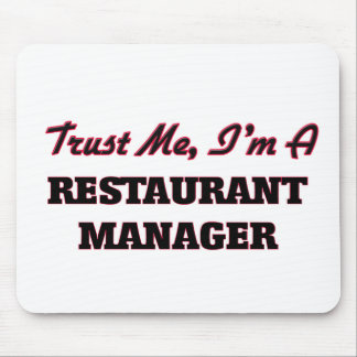 Trust me I'm a Restaurant Manager Mousepad