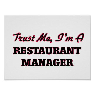 Trust me I'm a Restaurant Manager Posters