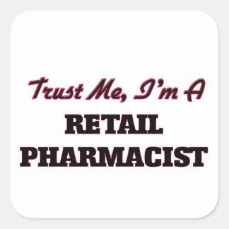 Trust me I'm a Retail Pharmacist Square Stickers