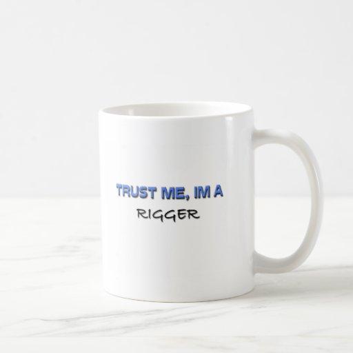 Trust Me I'm a Rigger Classic White Coffee Mug