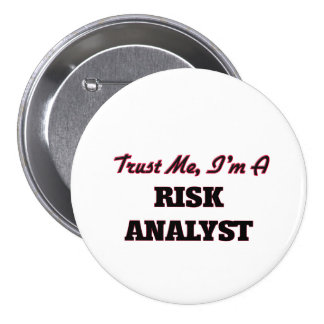 Trust me I'm a Risk Analyst Pinback Buttons