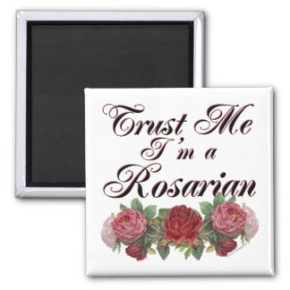 Trust Me I'm A Rosarian Gardener Saying Magnet