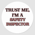 Trust Me I'm A SAFETY INSPECTOR Round Sticker