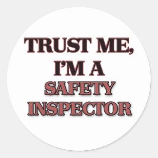 Trust Me I'm A SAFETY INSPECTOR Round Sticker