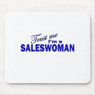 Trust Me I'm a Saleswoman Mousepads