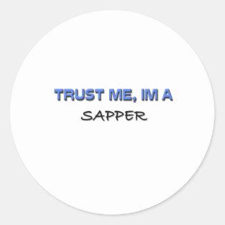 Trust Me I'm a Sapper Classic Round Sticker