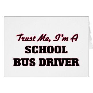 Trust me I'm a School Bus Driver Greeting Card