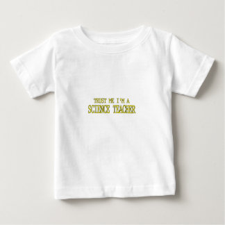 Trust Me, I'm A Science Teacher Baby T-Shirt