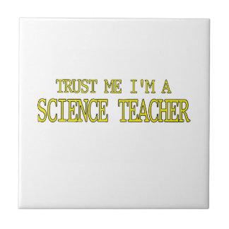 Trust Me, I'm A Science Teacher Ceramic Tile
