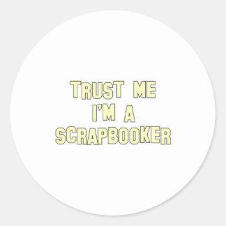 Trust Me I'm a Scrapbooker Classic Round Sticker