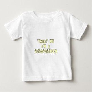 Trust Me I'm a Scrapbooker Infant T-shirt