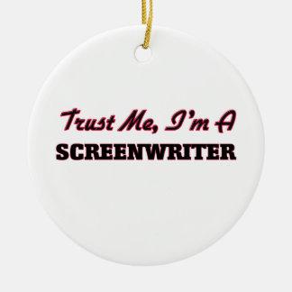 Trust me I'm a Screenwriter Ornaments