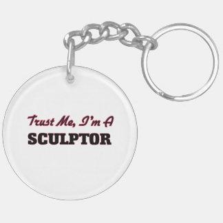 Trust me I'm a Sculptor Acrylic Keychain