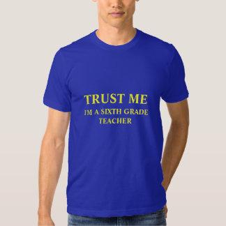 Trust Me, I'm a Sixth Grade Teacher T-shirts