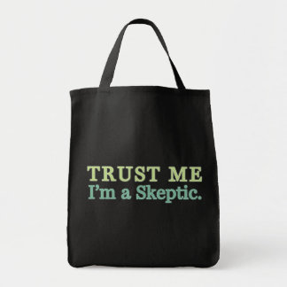 Trust Me, I'm a Skeptic. Tote Bags