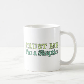 Trust Me, I'm a Skeptic. Coffee Mug