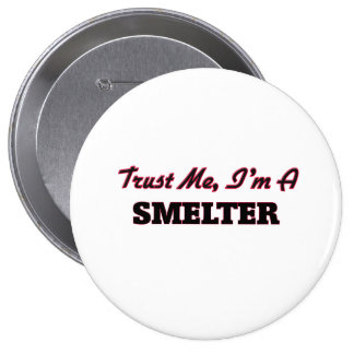Trust me I'm a Smelter Pins