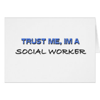 Trust Me I'm a Social Worker Greeting Card