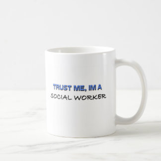 Trust Me I'm a Social Worker Classic White Coffee Mug