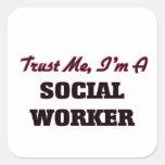 Trust me I'm a Social Worker Square Sticker