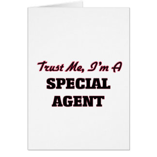 Trust me I'm a Special Agent Greeting Card